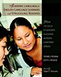 Academic Language for English Language Learners and Struggling Readers: How to Help Students Succeed Across Content Areas by Freeman, Yvonne, Freeman, David E (2008) Paperback