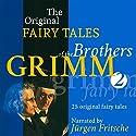 25 Original Fairy Tales (The Original Fairy Tales of the Brothers Grimm 2) Hörbuch von  Brothers Grimm Gesprochen von: Jürgen Fritsche
