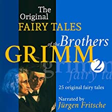 25 Original Fairy Tales (The Original Fairy Tales of the Brothers Grimm 2) Audiobook by  Brothers Grimm Narrated by Jürgen Fritsche