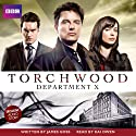 Torchwood: Department X Audiobook by James Goss Narrated by Kai Owen