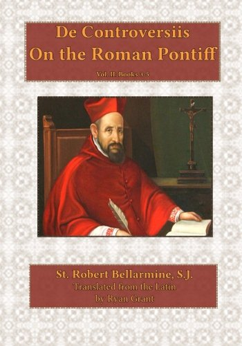 On the Roman Pontiff (De Controversiis) (Volume 2)