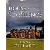 HOUSE OF SILENCEby Linda Gillard