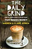 img - for The Daily Grind: How to open & run a coffee shop that makes money book / textbook / text book