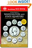 An Official Red Book: A Guide Book of Washington and State Quarters: Complete Source for History, Grading, and Prices (Official Red Books)