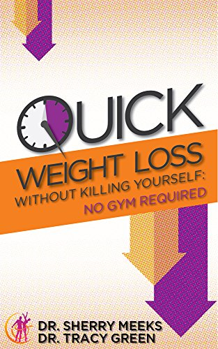Quick Weight Loss Without Killing Yourself: No Gym Required