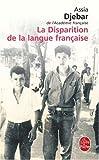 echange, troc Assia Djebar - La Disparition de la langue française