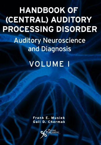 Handbook of (Central) Auditory Processing Disorders, Vol....