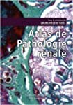 Atlas de pathologie r�nale