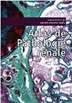 Atlas de pathologie r�nale