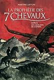 la prophétie des 7 chevaux t.1 ; les cavaliers de l'ombre (2021065146) by Laffon, Martine