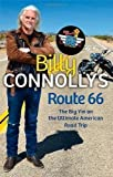 Billy Connolly Billy Connolly's Route 66: The Big Yin on the Ultimate American Road Trip by Connolly, Billy (2011)