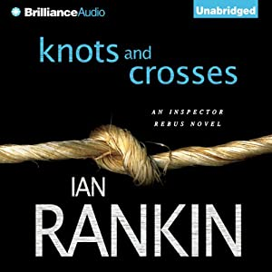 Knots and Crosses: Inspector Rebus, Book 1 | [Ian Rankin]