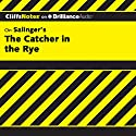 The Catcher in the Rye: CliffsNotes Hörbuch von Stanley P. Baldwin, M.A. Gesprochen von: Nick Podehl