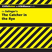 The Catcher in the Rye: CliffsNotes Audiobook by Stanley P. Baldwin, M.A. Narrated by Nick Podehl