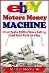eBay Motors Money Machine: How I Make...
