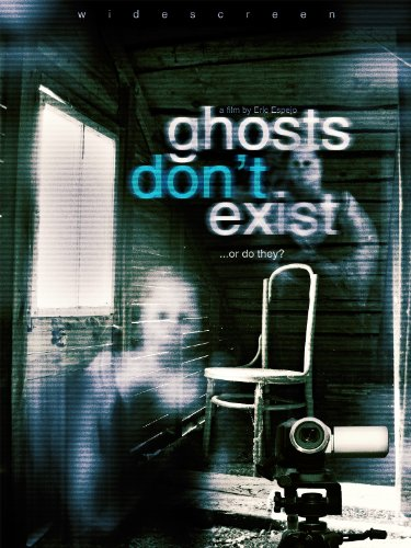 Ghosts Don't Exist 2010 evil