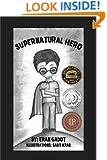 Supernatural Hero (Book 1) (Action & Adventure)
