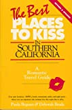 The Best Places to Kiss in Southern California (Best Places to Kiss in Southern California: A Romantic Travel Guide) (1877988065) by Begoun, Paula