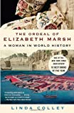 img - for The Ordeal of Elizabeth Marsh: A Woman in World History book / textbook / text book
