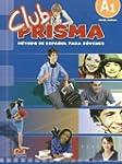 Club Prisma A1 Nivel inicial : Libro...