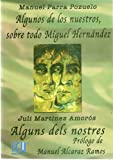 img - for Algunos de los nuestros, sobre todo Miguel Hern ndez book / textbook / text book