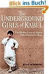 The Underground Girls of Kabul: The H...
