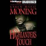 The Highlander's Touch: Highlander, Book 3 (       UNABRIDGED) by Karen Marie Moning Narrated by Phil Gigante