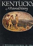 img - for Kentucky: A Pictorial History (Kentucky Bicentennial Bookshelf) by J. Winston, Jr. Coleman (1982-07-02) book / textbook / text book