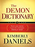 The Demon Dictionary Volume One: Know Your Enemy. Learn His Strategies. Defeat Him!