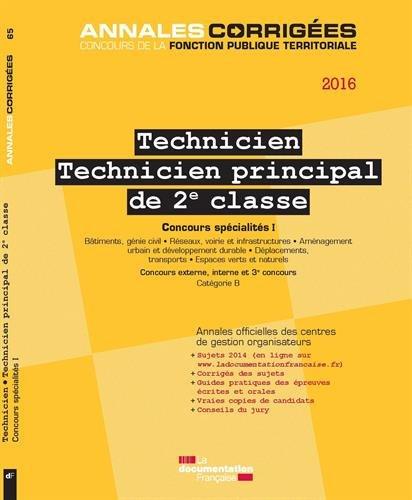 Technicien.Technicien principal de 2e classe 2016. Concours spécialités I - Concours externe, interne, 3e concours - Catégorie B
