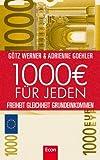 1.000 Euro f�r jeden: Freiheit. Gleichheit. Grundeinkommen