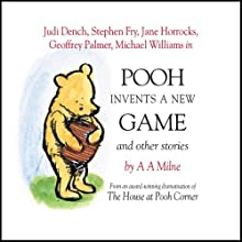 Winnie the Pooh: Pooh Invents a New Game (Dramatised) Performance by A. A. Milne Narrated by Stephen Fry, Jane Horrocks, Georffrey Palmer, Judi Dench, Finty Williams, Robert Daws, Michael Williams