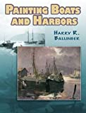 img - for Painting Boats and Harbors (Dover Art Instruction) book / textbook / text book