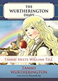 Tammy meets William Tell (The Wurtherington Diary Book 5)