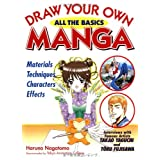 Draw Your Own Manga: All the Basics (Draw Your Own Manga Series)by Haruno Nagatomo