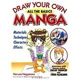 Draw Your Own Manga: All the Basics (Draw Your Own Manga Series)by Haruno Nagatomo