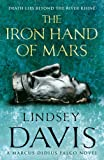 Lindsey Davis The Iron Hand Of Mars: (Falco 4)
