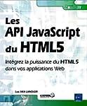 Les API JavaScript du HTML5 - Int�gre...