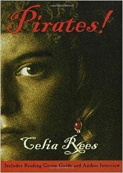 Amazon Com Pirates 9781582346656 Celia Rees Books
