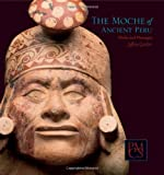 The Moche of Ancient Peru: Media and Messages (Peabody Museum Collections) (0873654064) by Quilter, Jeffrey