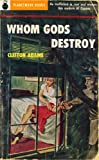 img - for Whom Gods Destroy (1953) (PlanetMonk Pulps Book 13) book / textbook / text book