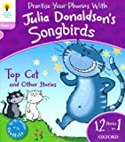 Julia Donaldson Oxford Reading Tree Songbirds: Level 1+: Top Cat and Other Stories