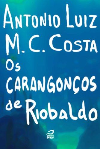 Antonio Luiz M. C. Costa - Os Carangonços de Riobaldo