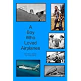 A Boy Who Loved Airplanes ~ Donn A. Byrnes