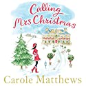 Calling Mrs Christmas (       UNABRIDGED) by Carole Matthews Narrated by Julia Franklin