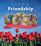 A Bloom of Friendship: The Story of the Canadian Tulip Festival