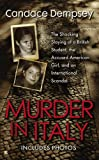 Acquista Murder in Italy: Amanda Knox, Meredith Kercher, and the Murder Trial that Shocked the World [Edizione Kindle]