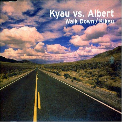 Kyau vs Albert - Walk Down - Zortam Music