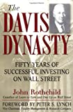 The Davis Dynasty: 50 Years of Successful Investing on Wall Street (0471331783) by Rothchild, John