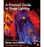 img - for [(A Practical Guide to Stage Lighting )] [Author: Steven Louis Shelley] [Dec-2013] book / textbook / text book